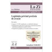 Legislatia privind profesia de avocat. (Actualizat la 15.08.2013)