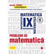 Probleme de matematica pentru clasa a IX-a. Consolidare (Colectia, mate 2000+)