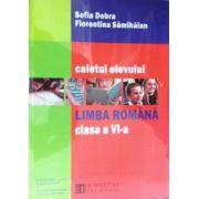 Limba Romana. Caietul elevului de clasa a VI-a - Sofia Dobra