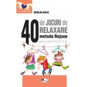 40 de jocuri de relaxare - metoda Rejoue