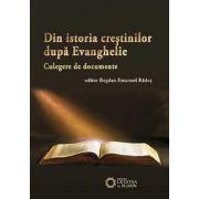 Din istoria crestinilor dupa Evanghelie. Culegere de documente