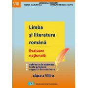 Limba si literatura romana. Evaluare nationala clasa a VIII-a
