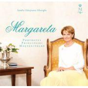Margareta. Portretul Principesei Mostenitoare