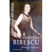 Printesa Bibescu. Ultima orhidee