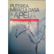 Puterea miraculoasa a apei