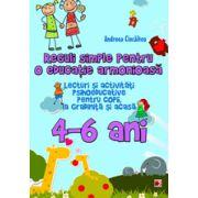 Reguli simple pentru o educatie armonioasa. Lecturi si activitati psihoeducative pentru copii, la gradinita si acasa, 4-6 ani