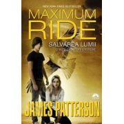 Salvarea lumii si alte sporturi extreme. Maximum Ride, volumul 3