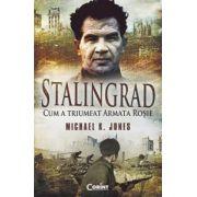 Stalingrad. Cum a triumfat armata rosie