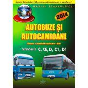 Autobuze si Autocamioane 2014 - Teorie - Intrebari Explicate + CD - Categoriile C, CE, D, C1, D1