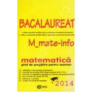 Bacalaureat 2014 matematica, M_mate-info. Bacalaureat 2014 matematica-informatica (Ghid de pregatire)
