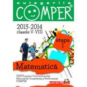 Matematica, pentru clasele V-VIII, anii 2013-2014. Culegeri comper. Etapa I