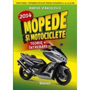 Mopede si Motociclete 2014. Teorie, intrebari explicate