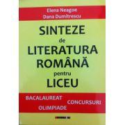 Sinteze de literatura romana pentru liceu. Bacalaureat - concursuri - olimpiade
