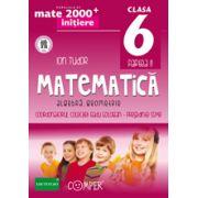 Mate 2000 pentru clasa a VI-a. Semestrul II, INITIERE. Matematica - Algebra, Geometrie