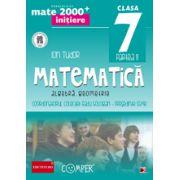 Mate 2000 pentru clasa a VII-a. Semestrul II, INITIERE. Matematica - Algebra, Geometrie
