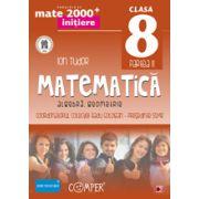 Mate 2000 pentru clasa a VIII-a. Semestrul II, INITIERE. Matematica - Algebra, Geometrie