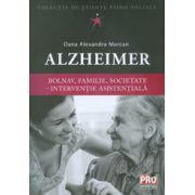 Alzheimer. Bolnav, familie, societate-interventie asistentiala