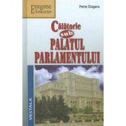 Calatorie sub Palatul Parlamentului