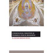 Cosmologia crestina si teoriile fizicii moderne