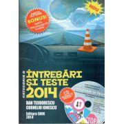 Intrebari si Teste 2014 (contine CD interactiv si harta indicatoarelor rutiere)