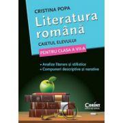 Caietul elevului pentru clasa a VII-a - Literatura romana (Cristina Popa)
