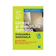 Limba si Literatura Romana, evaluarea nationala, 30 de teste cu noua structura a subiectelor cu rezolvari complete (Editia a III-a)