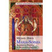 Maria-Sophia. Elementul feminin in devenirea omenirii