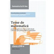 Teme de matematica clasa a VIII-a. Semestrul II (2014)