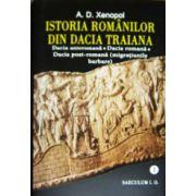 Istoria romanilor din Dacia Traiana - Vol. 1