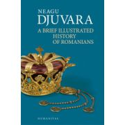 Neagu Djuvara, A Brief Illustrated History of Romanians