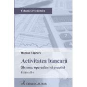 Activitatea bancara. Sisteme, operatiuni si practici. Editia 2