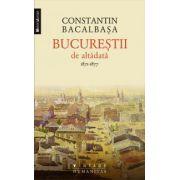 Bucurestii de altadata (vol. I) 1871–1877