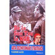 De la Sun Tzu la KGB. Arta dezinformarii strategice. Vol. 2