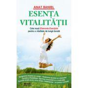 Esenta vitalitatii. Noua Elemente Esentiale pentru o vitalitate de lunga durata
