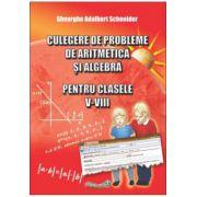 Culegere de probleme de aritmetica si algebra pentru clasele V-VIII