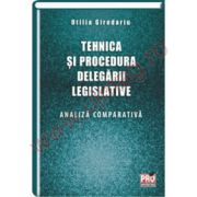 Tehnica si procedura delegarii legislative. Analiza comparativa