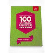 100 de probleme si exercitii de Limba Romana, pentru clasele V - VI