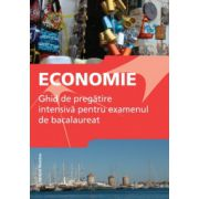 Economie - Ghid de pregatire intensiva pentru examenul de bacalaureat