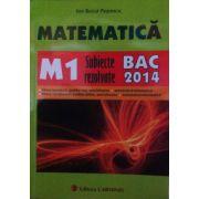 Bacalaureat 2014 Matematica M1 - Subiecte rezolvate