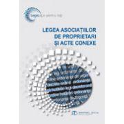 Legea asociatilor de proprietari si acte conexe. Editia a V-a martie 2014