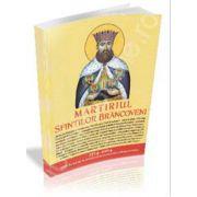 Martiriul sfintilor brancoveni 1714-2014. 300 De ani de la savarsirea muceniceasca a Brancovenilor