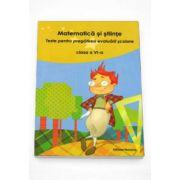 Matematica si stiinte. Teste pentru pregatirea evaluarii scolare, clasa a VI-a