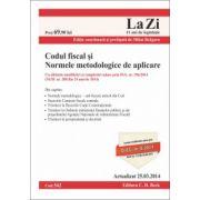 Codul fiscal si Normele metodologice. Actualizat la 25. 03. 2014