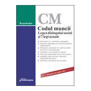 Codul muncii. Legea dialogului social şi 7 legi uzuale, actualizat 26 martie 2014