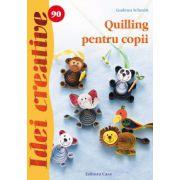 Quilling pentru copii. Idei creative