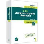 C.O.R. Clasificarea ocupatiilor din Romania. Actualizat la 22 aprilie 2014