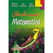 Matematica caiet de vacanta pentru clasa a VII-a - Artur Balauca