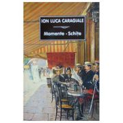 Momente, schite - Ion Luca Caragiale
