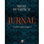 Jurnal. Editie integrala. Radu Petrescu