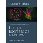 Lectii esoterice, vol. 1. 1904-1909